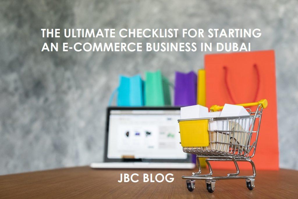 The Ultimate Checklist For Setting Up E-Commerce Business in Dubai, UAE