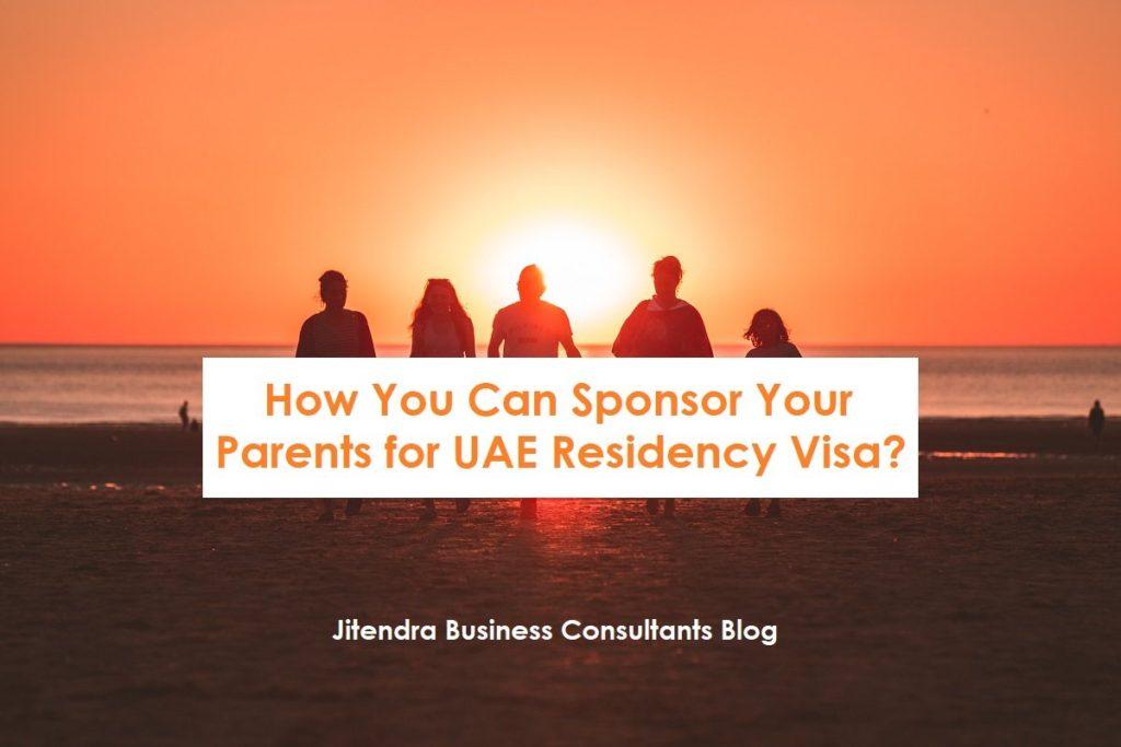 how to sponsor parents for UAE residency visa