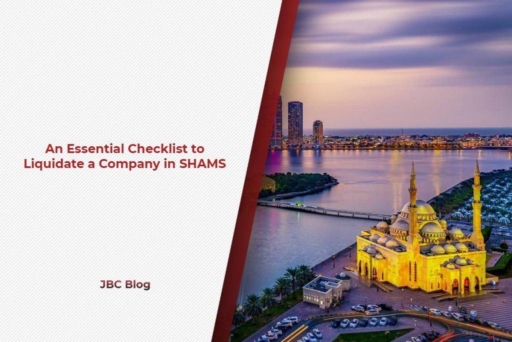 An Essential Checklist to Liquidate a Company in SHAMS