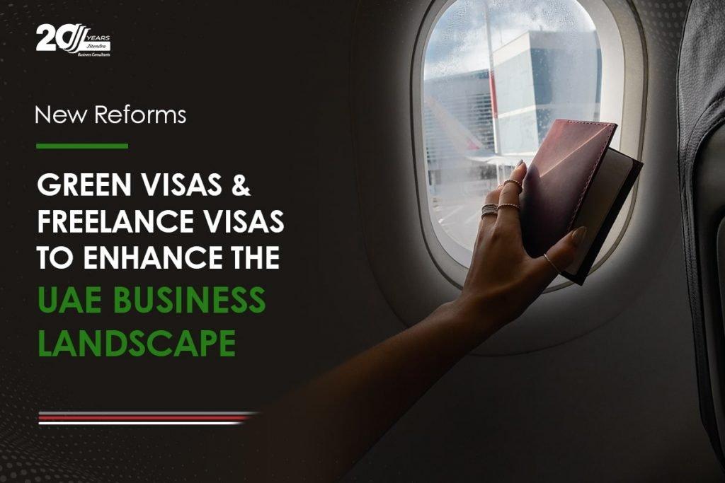 New Reforms Green Visas & Freelance Visas to Enhance the UAE business landscape